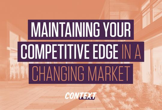 Maintaining Your Competitive Edge in a Changing Market