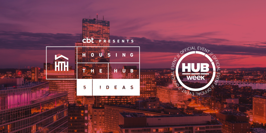 """Join CBT for """"Housing the HUB: 5 Ideas"""" at Hubweek!"""